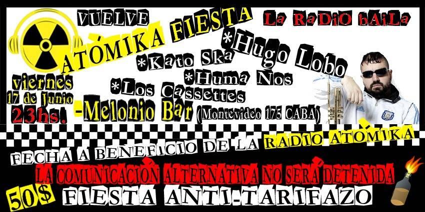 Vuelve la fiesta de la radio ander, alternativa y kontracultural con más aguante. Radio Atomika baila. La comunicación alternativa no será detenida, fiesta antitarifazo, para seguir bancando la nuestra. Tocan […]